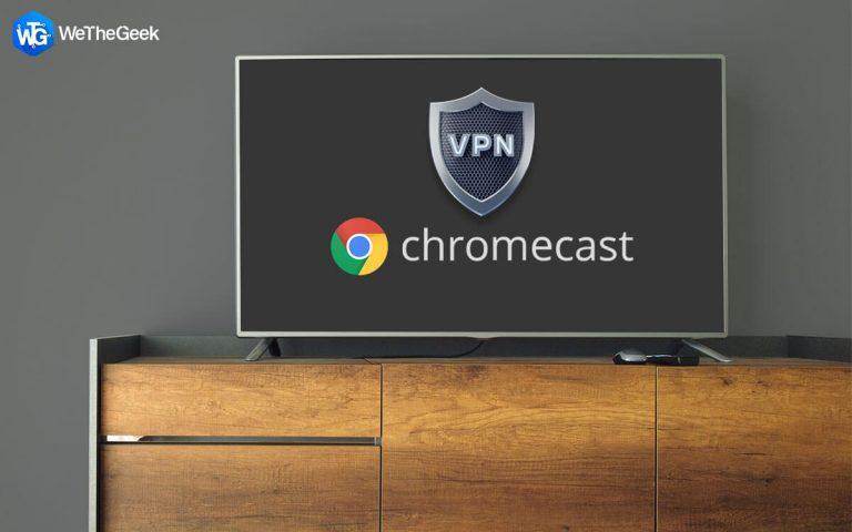 Как настроить VPN на Chromecast (обновлено 2021 г.)