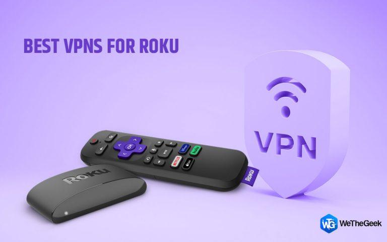 6 лучших VPN-сервисов для Roku, которые вы должны использовать в 2021 году (самые надежные и безопасные)