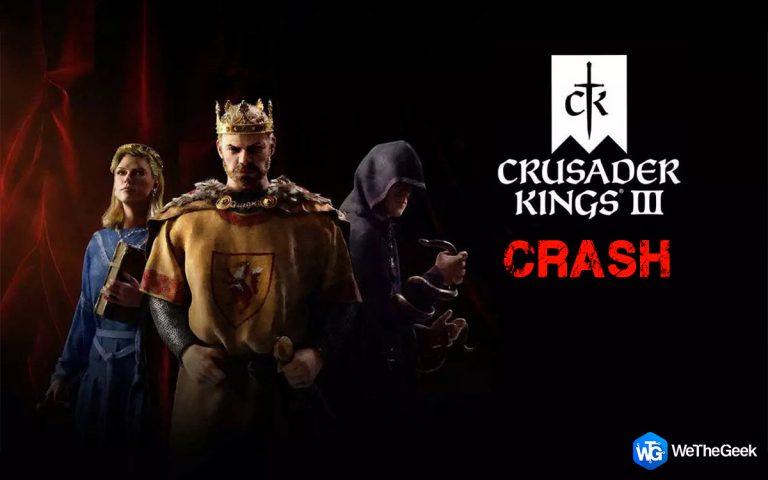 Как исправить проблему сбоя Crusader Kings 3 на ПК?