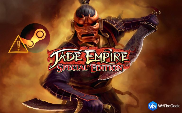 Как исправить ошибку Jade Empire не удалось найти Steam в Windows 10