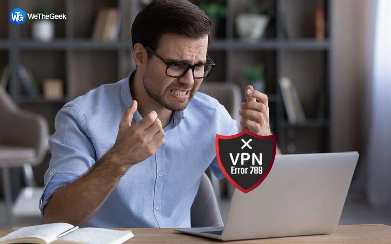Как исправить ошибку VPN 789: сбой подключения в Windows 10