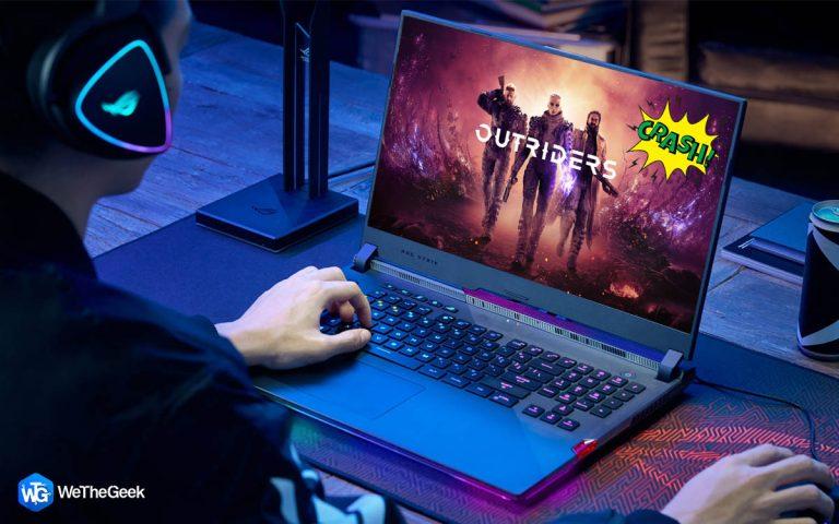 Как исправить сбои Outriders на ПК с Windows 10?