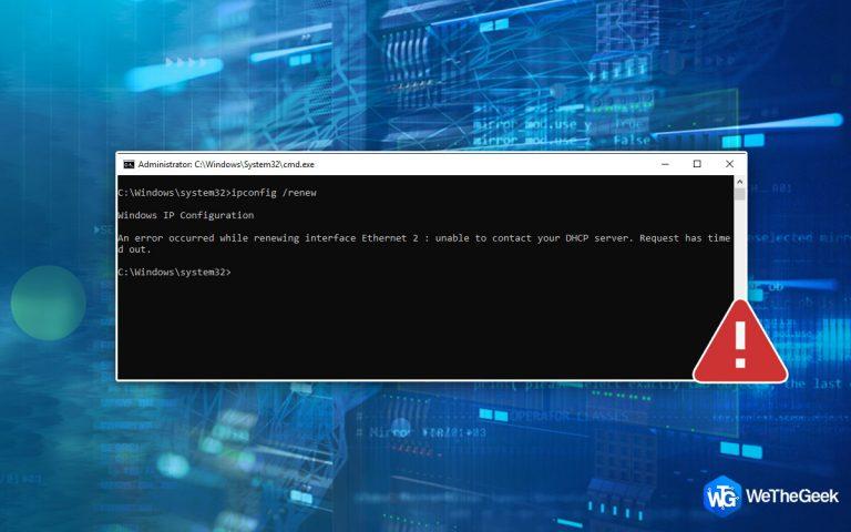 Как исправить « Невозможно связаться с вашим DHCP-сервером » в Windows 10?
