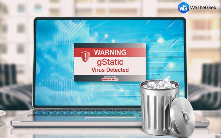 Как удалить Gstatic Virus с ПК с Windows (обновлено)
