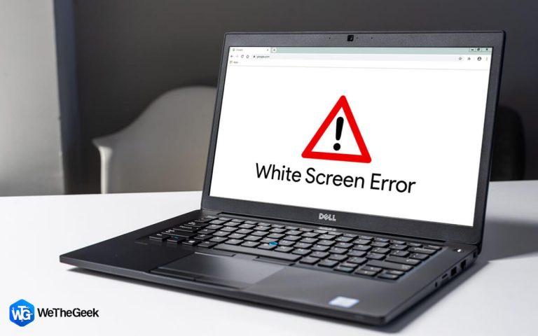 Застрял с ошибкой белого экрана Google Chrome?  Вот как это исправить (2021)