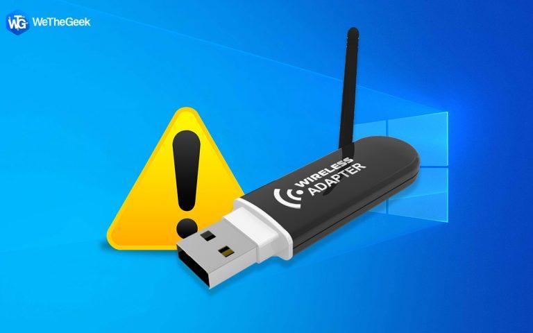 Адаптер Wi-Fi не работает в Windows 10?  Вот исправление!